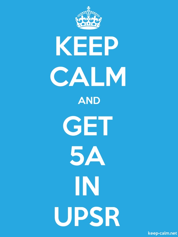 KEEP CALM AND GET 5A IN UPSR - white/blue - Default (600x800)