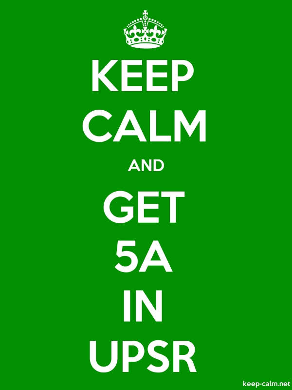 KEEP CALM AND GET 5A IN UPSR - white/green - Default (600x800)
