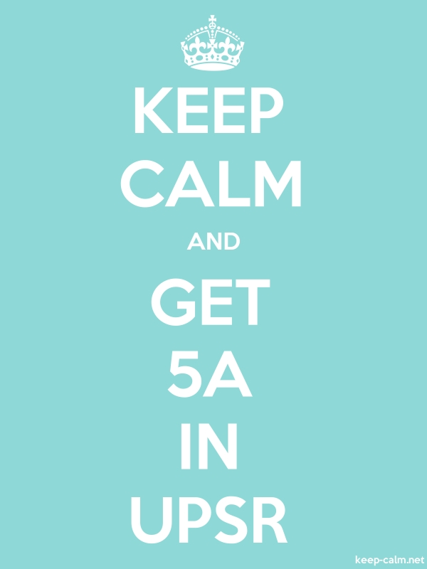 KEEP CALM AND GET 5A IN UPSR - white/lightblue - Default (600x800)