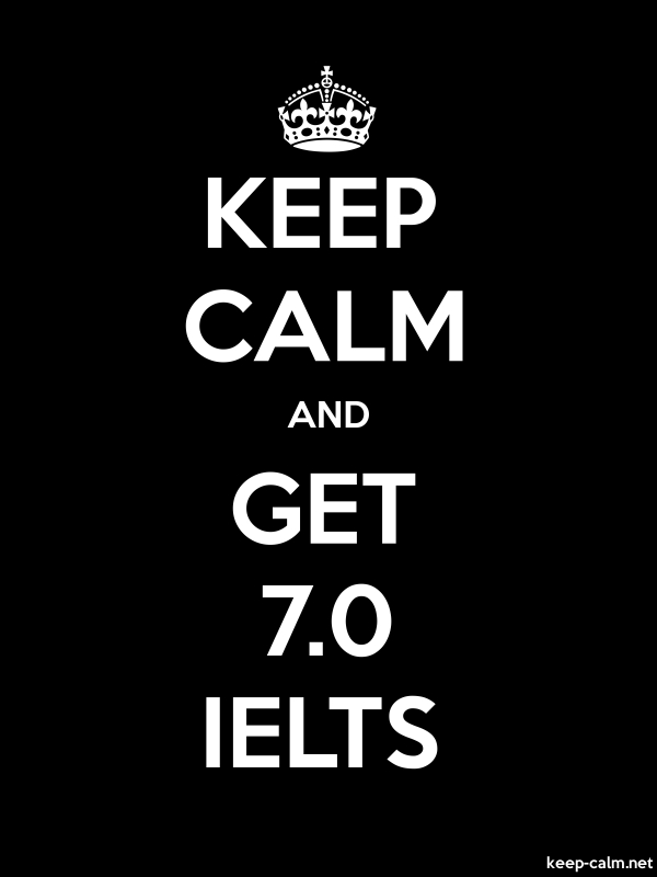 KEEP CALM AND GET 7.0 IELTS - white/black - Default (600x800)
