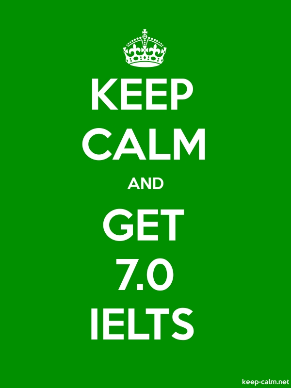 KEEP CALM AND GET 7.0 IELTS - white/green - Default (600x800)