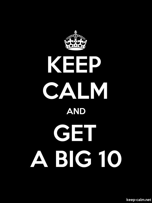 KEEP CALM AND GET A BIG 10 - white/black - Default (600x800)