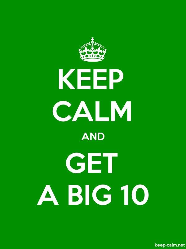 KEEP CALM AND GET A BIG 10 - white/green - Default (600x800)