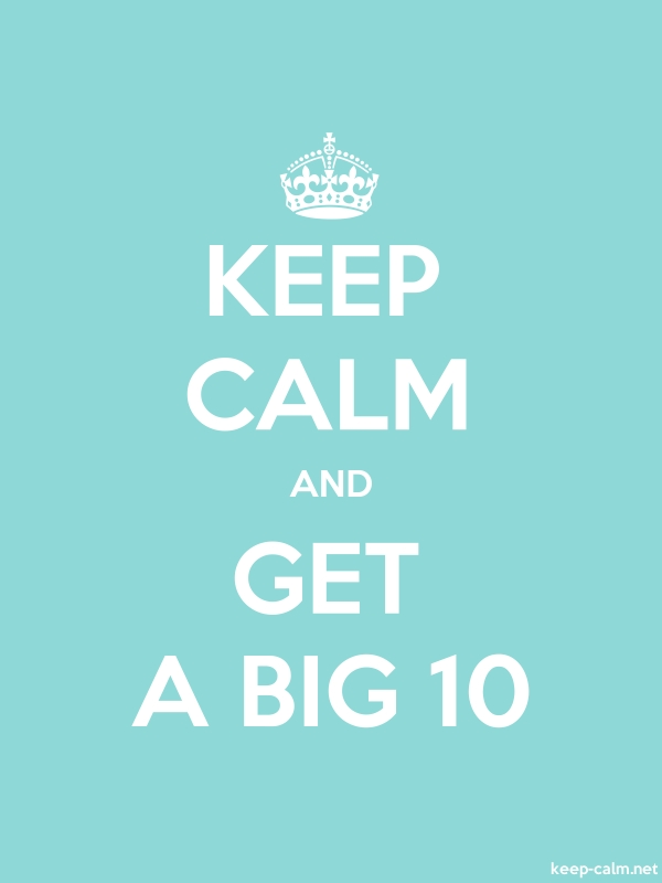 KEEP CALM AND GET A BIG 10 - white/lightblue - Default (600x800)