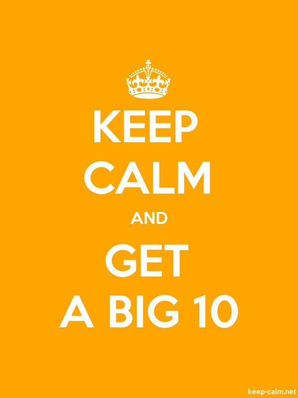 KEEP CALM AND GET A BIG 10 - white/orange - Default (600x800)