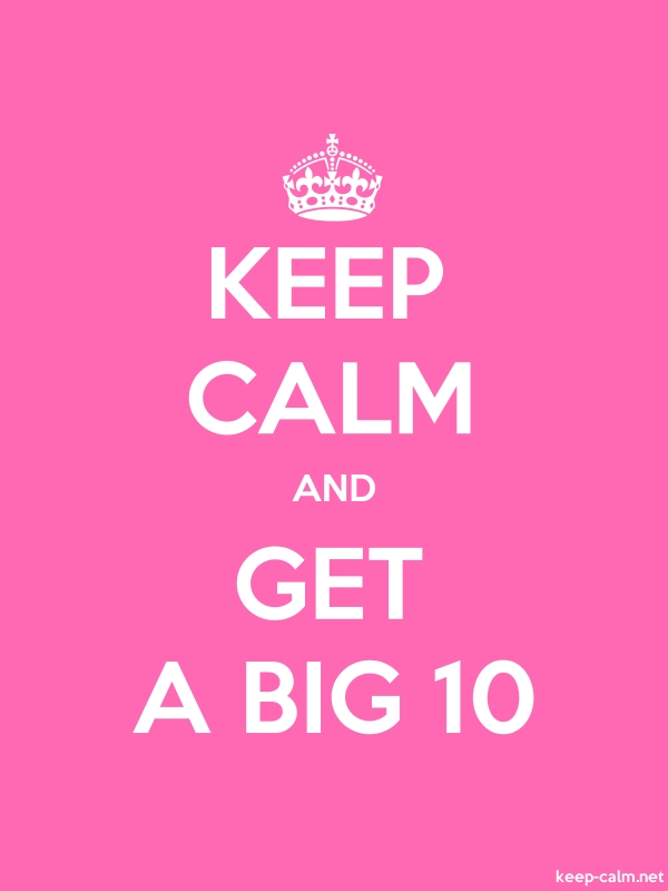 KEEP CALM AND GET A BIG 10 - white/pink - Default (600x800)