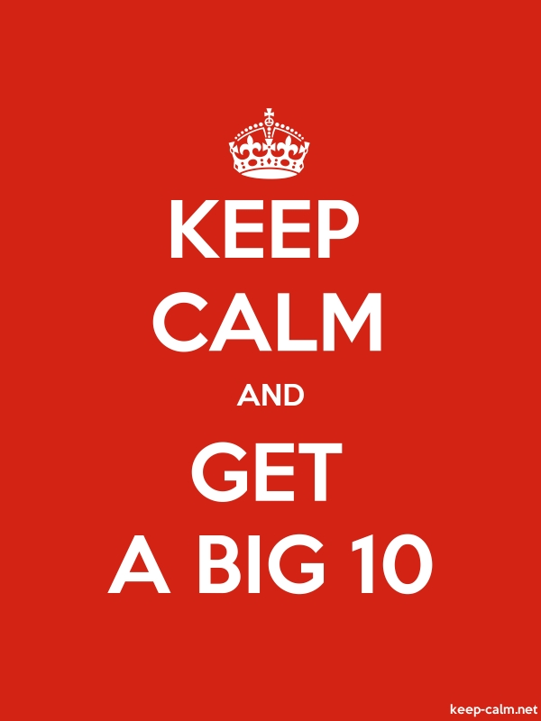 KEEP CALM AND GET A BIG 10 - white/red - Default (600x800)