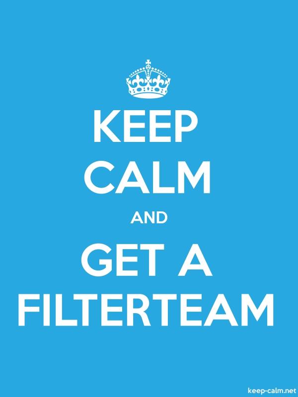 KEEP CALM AND GET A FILTERTEAM - white/blue - Default (600x800)