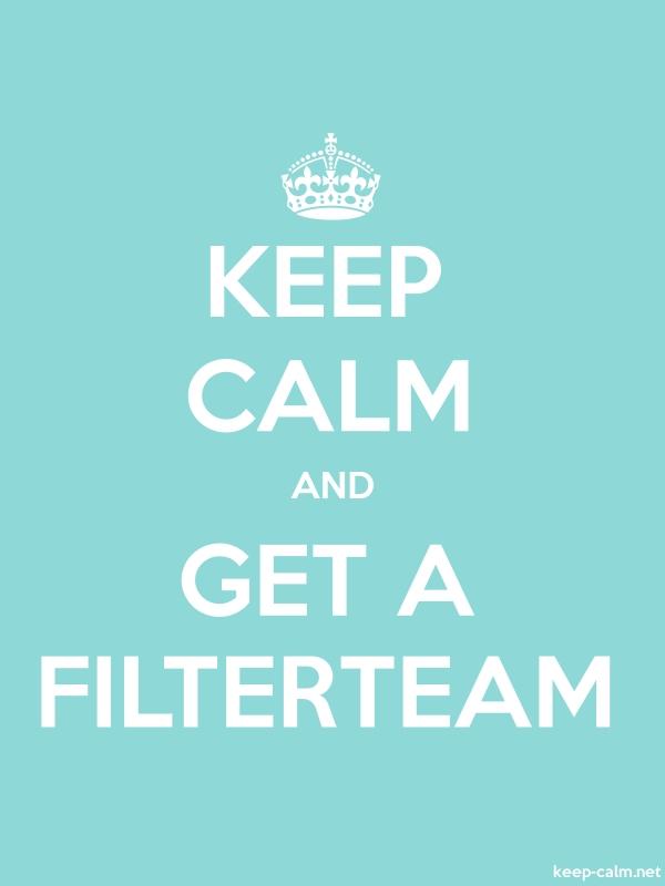 KEEP CALM AND GET A FILTERTEAM - white/lightblue - Default (600x800)