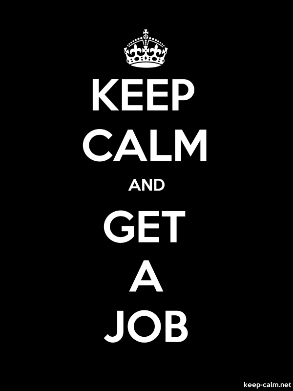 KEEP CALM AND GET A JOB - white/black - Default (600x800)