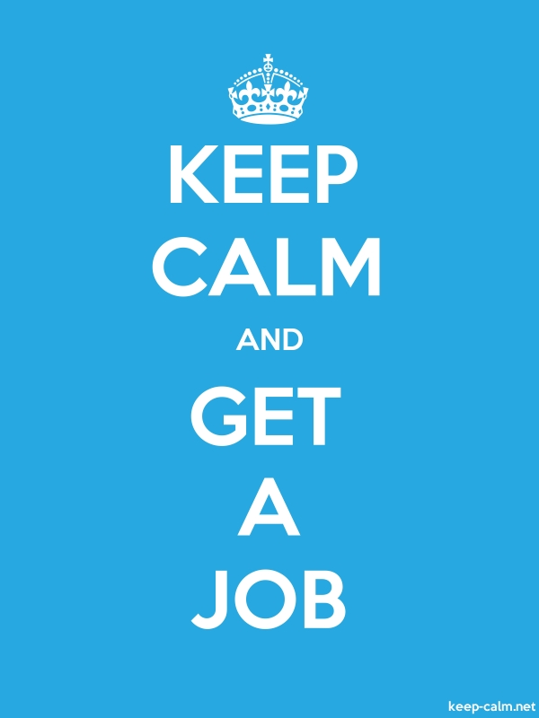 KEEP CALM AND GET A JOB - white/blue - Default (600x800)