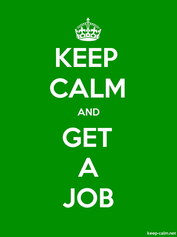 KEEP CALM AND GET A JOB - white/green - Default (600x800)