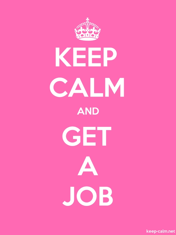 KEEP CALM AND GET A JOB - white/pink - Default (600x800)