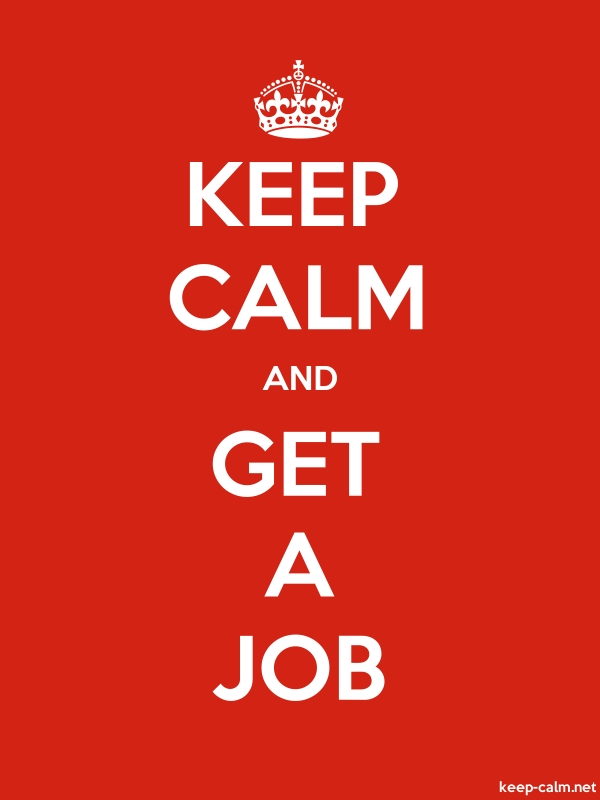 KEEP CALM AND GET A JOB - white/red - Default (600x800)