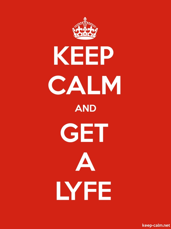 KEEP CALM AND GET A LYFE - white/red - Default (600x800)