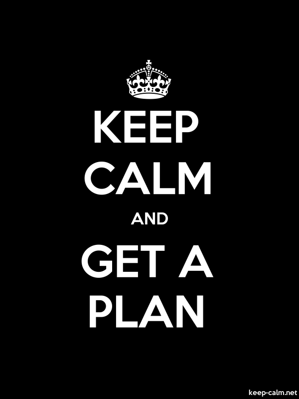 KEEP CALM AND GET A PLAN - white/black - Default (600x800)