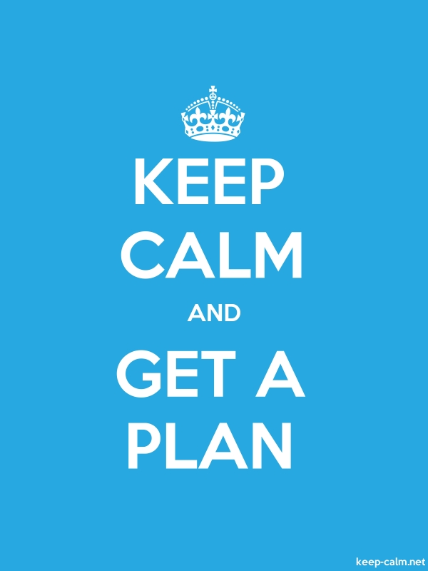 KEEP CALM AND GET A PLAN - white/blue - Default (600x800)