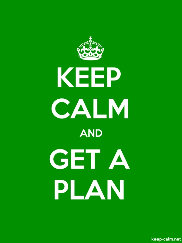 KEEP CALM AND GET A PLAN - white/green - Default (600x800)