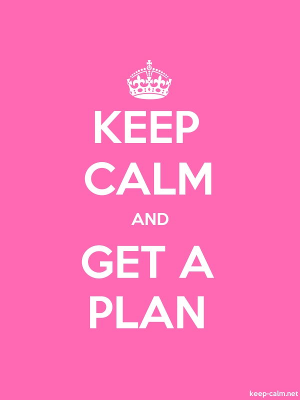 KEEP CALM AND GET A PLAN - white/pink - Default (600x800)