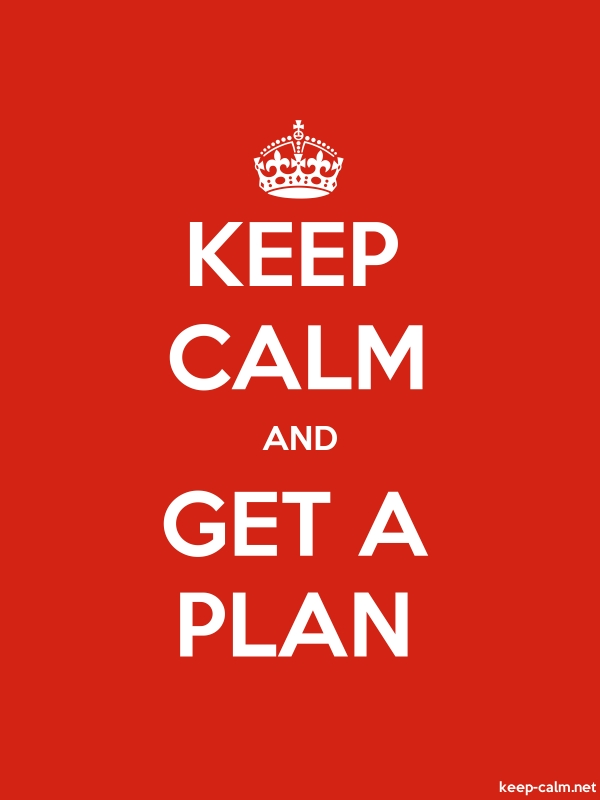 KEEP CALM AND GET A PLAN - white/red - Default (600x800)