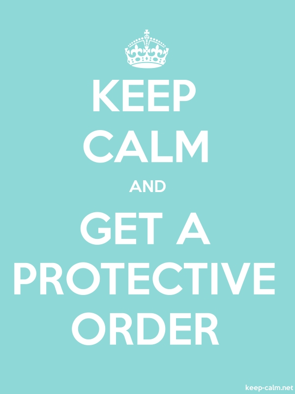 KEEP CALM AND GET A PROTECTIVE ORDER - white/lightblue - Default (600x800)