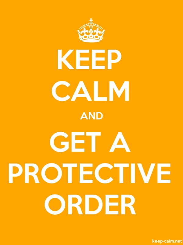 KEEP CALM AND GET A PROTECTIVE ORDER - white/orange - Default (600x800)