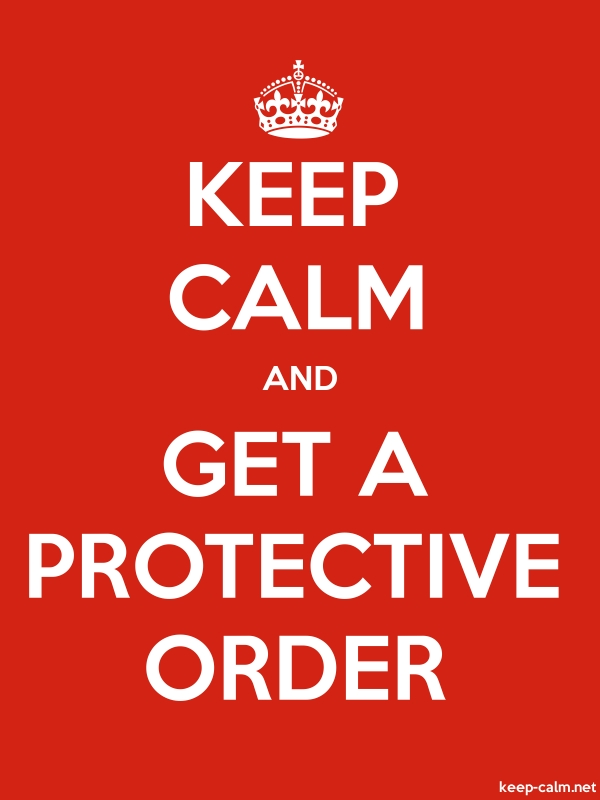KEEP CALM AND GET A PROTECTIVE ORDER - white/red - Default (600x800)