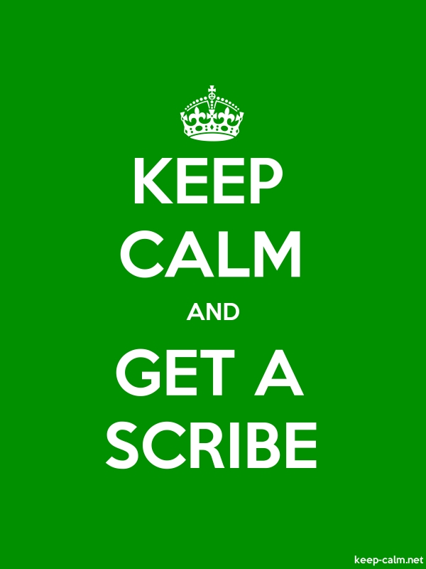 KEEP CALM AND GET A SCRIBE - white/green - Default (600x800)