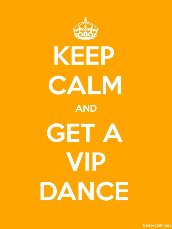 KEEP CALM AND GET A VIP DANCE - white/orange - Default (600x800)