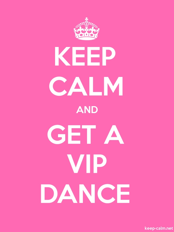 KEEP CALM AND GET A VIP DANCE - white/pink - Default (600x800)