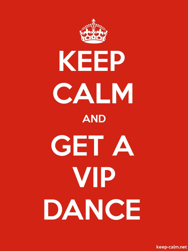 KEEP CALM AND GET A VIP DANCE - white/red - Default (600x800)