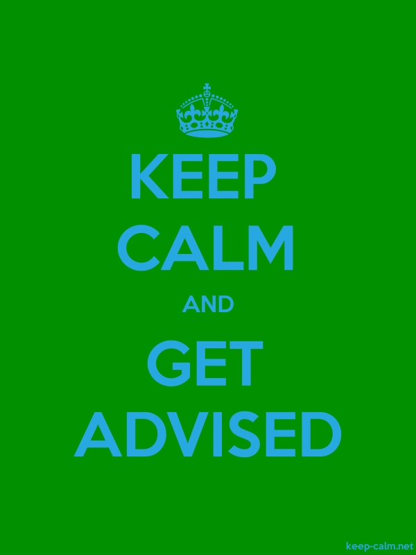 KEEP CALM AND GET ADVISED - blue/green - Default (600x800)