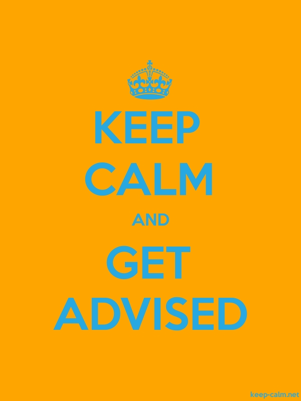 KEEP CALM AND GET ADVISED - blue/orange - Default (600x800)