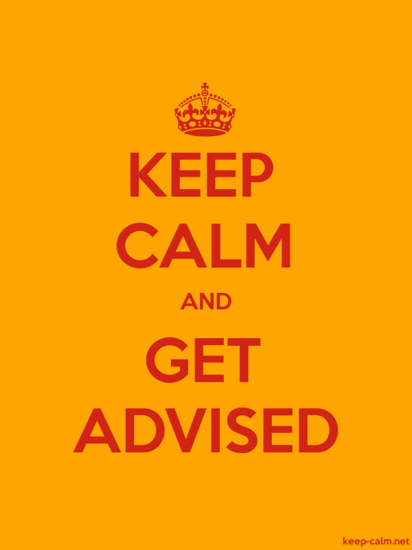 KEEP CALM AND GET ADVISED - red/orange - Default (600x800)