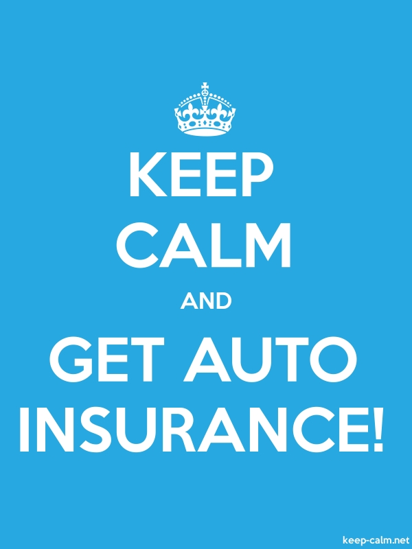 KEEP CALM AND GET AUTO INSURANCE! - white/blue - Default (600x800)