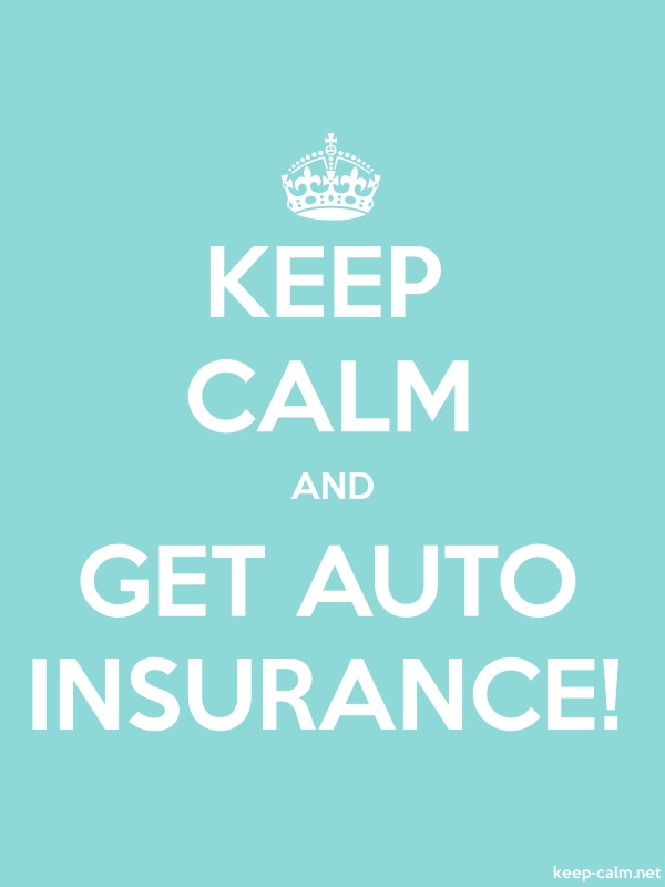 KEEP CALM AND GET AUTO INSURANCE! - white/lightblue - Default (600x800)