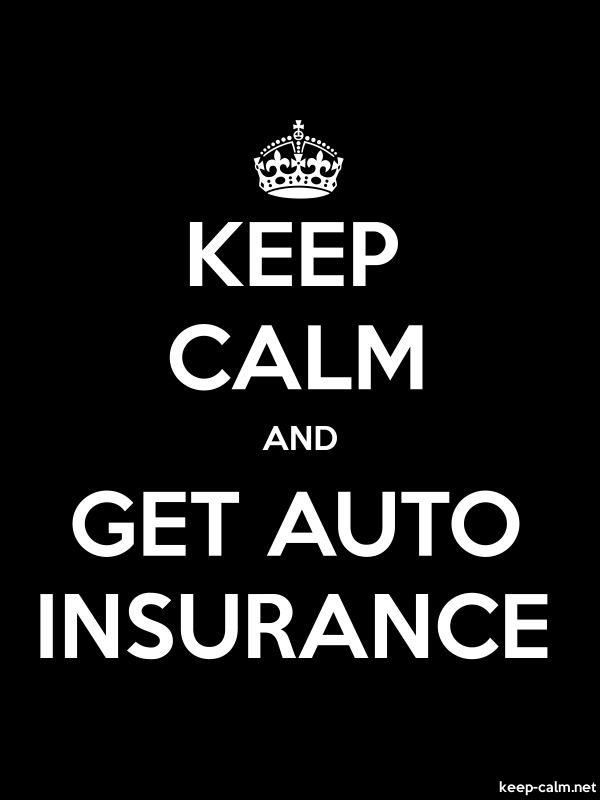 KEEP CALM AND GET AUTO INSURANCE - white/black - Default (600x800)