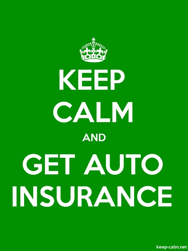 KEEP CALM AND GET AUTO INSURANCE - white/green - Default (600x800)