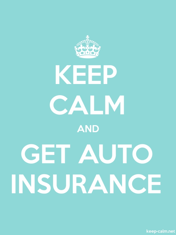 KEEP CALM AND GET AUTO INSURANCE - white/lightblue - Default (600x800)
