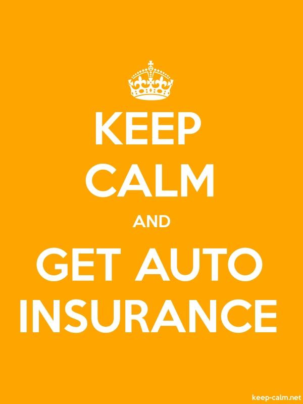 KEEP CALM AND GET AUTO INSURANCE - white/orange - Default (600x800)