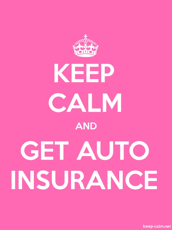 KEEP CALM AND GET AUTO INSURANCE - white/pink - Default (600x800)