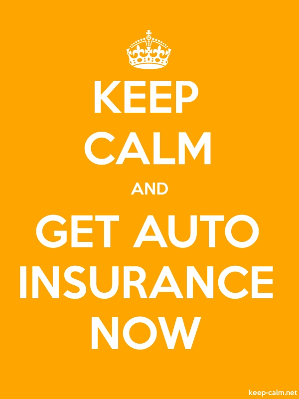 KEEP CALM AND GET AUTO INSURANCE NOW - white/orange - Default (600x800)