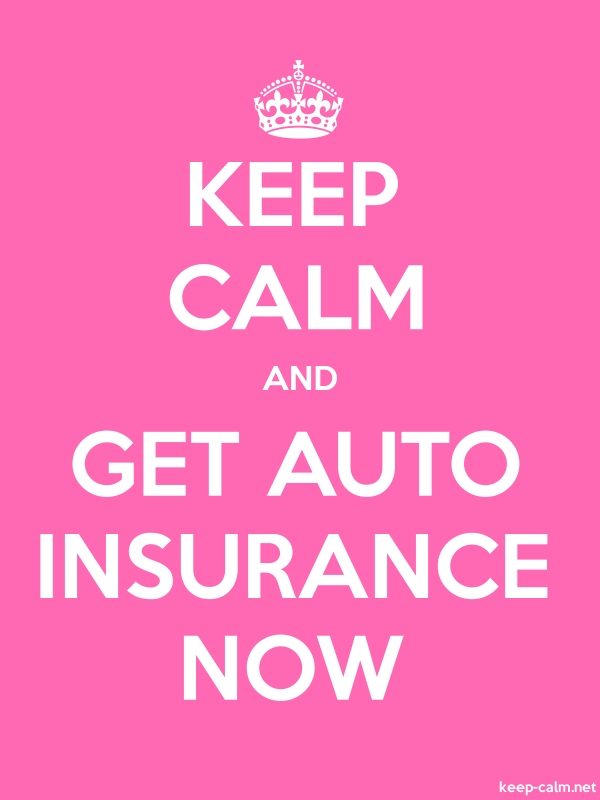 KEEP CALM AND GET AUTO INSURANCE NOW - white/pink - Default (600x800)