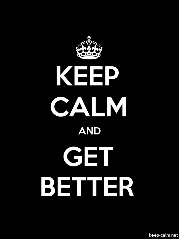 KEEP CALM AND GET BETTER - white/black - Default (600x800)