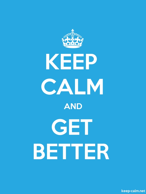 KEEP CALM AND GET BETTER - white/blue - Default (600x800)