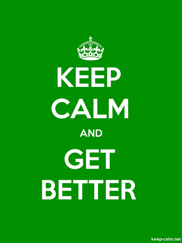 KEEP CALM AND GET BETTER - white/green - Default (600x800)