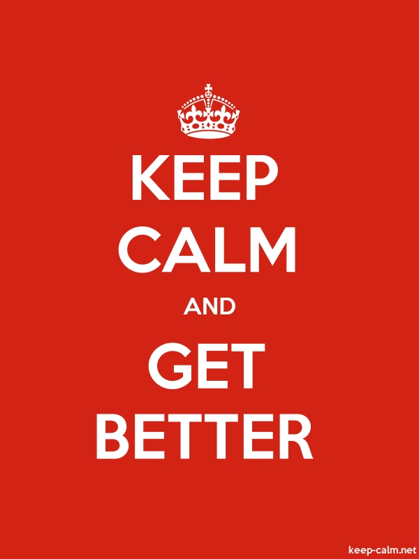 KEEP CALM AND GET BETTER - white/red - Default (600x800)