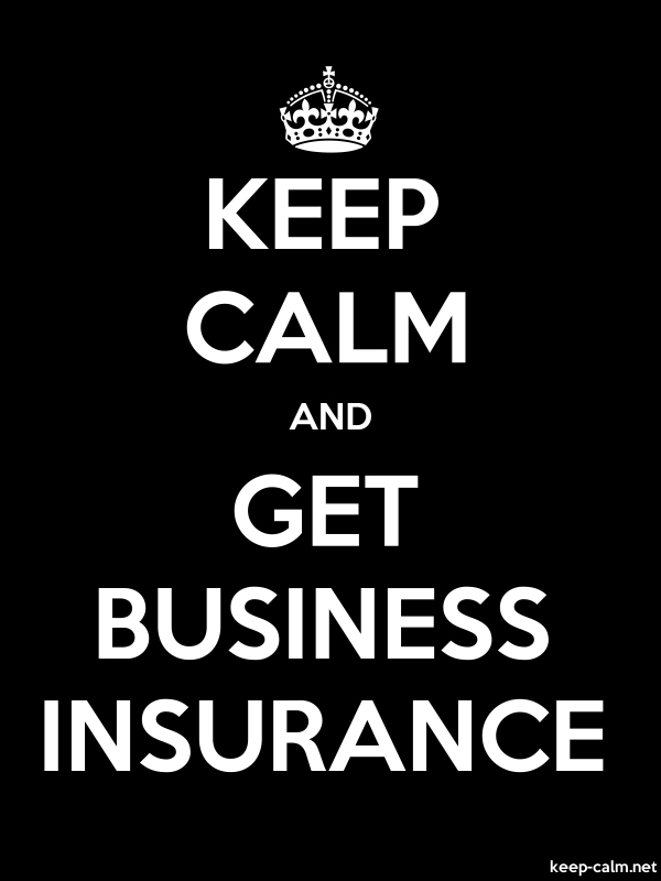 KEEP CALM AND GET BUSINESS INSURANCE - white/black - Default (600x800)