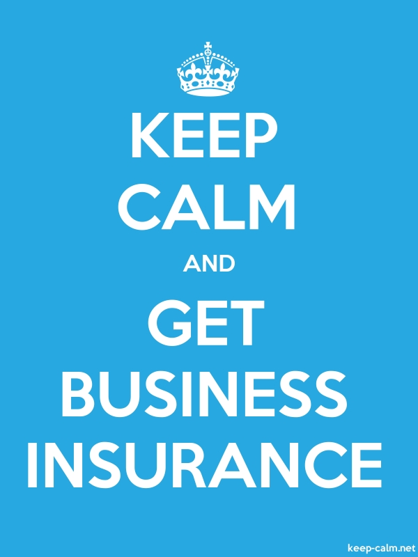 KEEP CALM AND GET BUSINESS INSURANCE - white/blue - Default (600x800)
