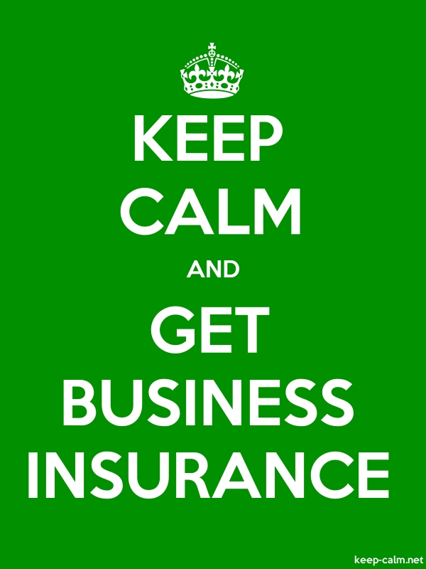 KEEP CALM AND GET BUSINESS INSURANCE - white/green - Default (600x800)